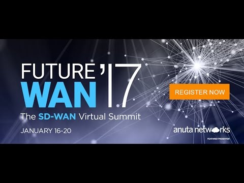 FutureWAN17:  Anuta Networks - Network Orchestration for Managed Branch Services