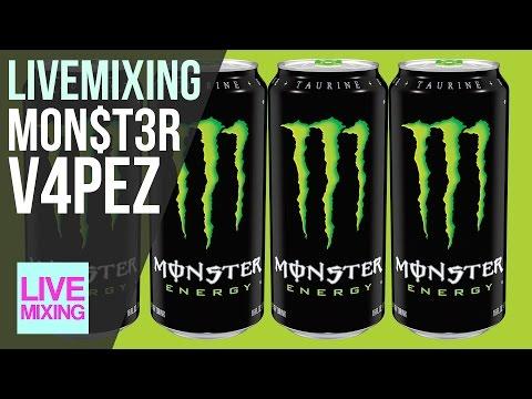 Live Mixing: MON$T3R EN3RGY MON$T3R VAPEZ