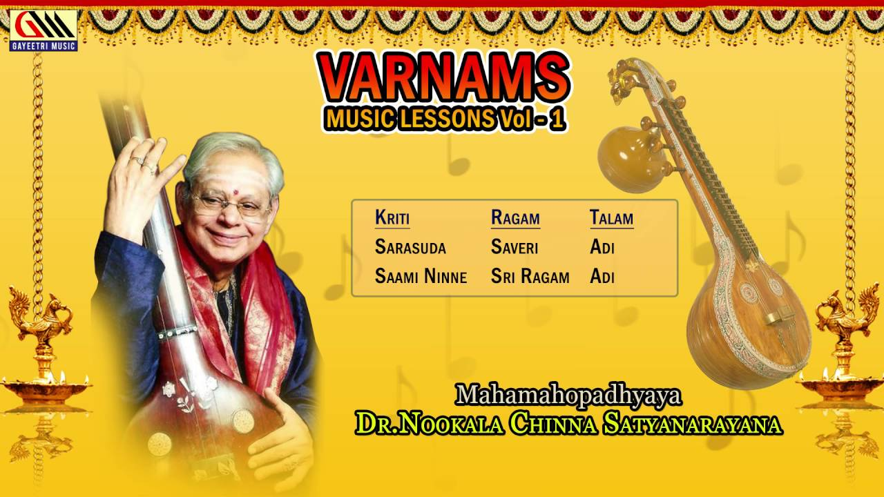 Varnams Music Lessons Vol 1 || Dr Nookala Chinna Satyanarayana || Carnatic  Classical