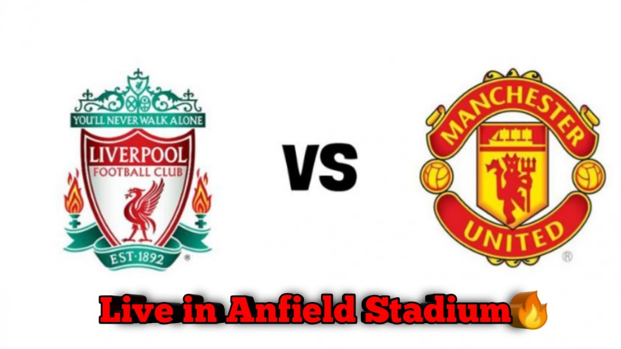 Liverpool vs Manchester united - YouTube