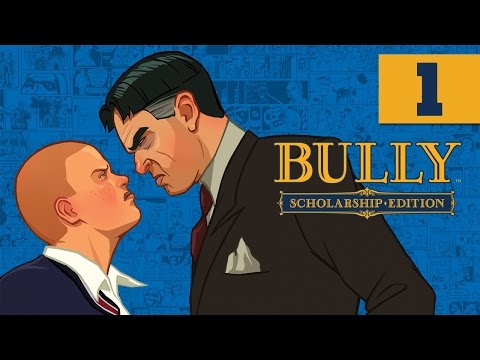 Bully: Scholarship Edition - Let's Play - Part 1 - [Chapter 1] -