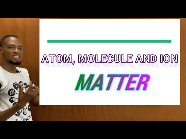 Atoms, Molecules And Ions In Physics