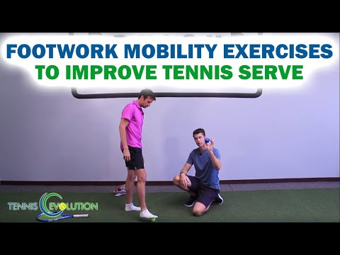 Tennis Footwork: Foot Mobility Exercises To Improve Tennis Serve