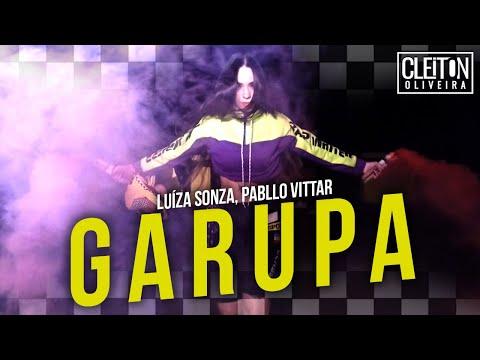Garupa - Luísa Sonza ft Pabllo Vittar COREOGRAFIA Cleiton Oira  IG: CLEITONRIOSWAG