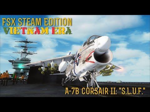 """[FSX SE] VIETNAM ERA:  A-7B Corsair II """"S.L.U.F."""""""