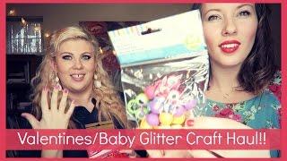 Valentines/Baby Glitter Craft Haul!!