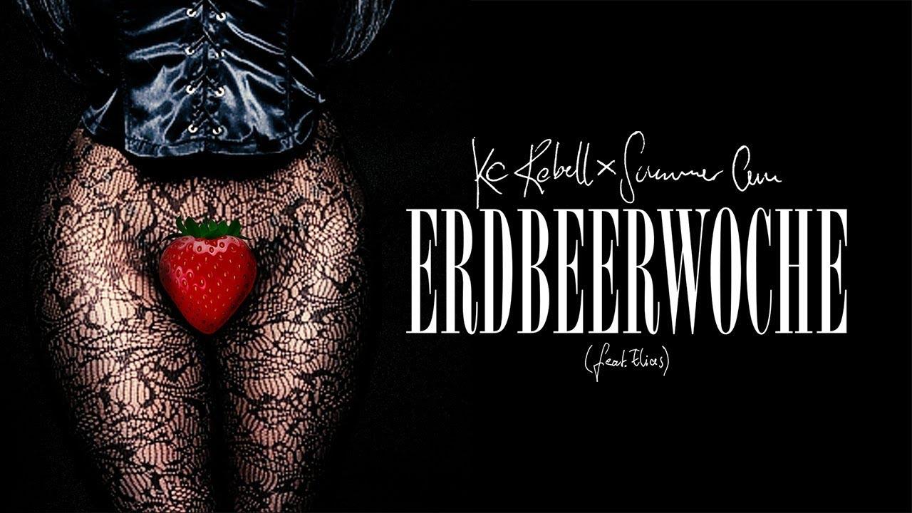 Kc Rebell X Summer Cem Feat Elias 🍓 Erdbeerwoche