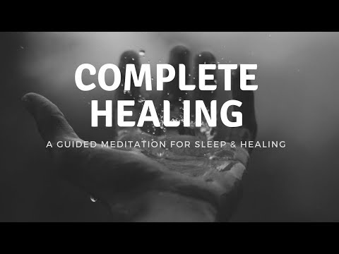 COMPLETE HEALING A guided meditation for sleep & healing