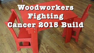 Woodworkers Fighting Cancer 2015 Build - Children's Table and Chairs