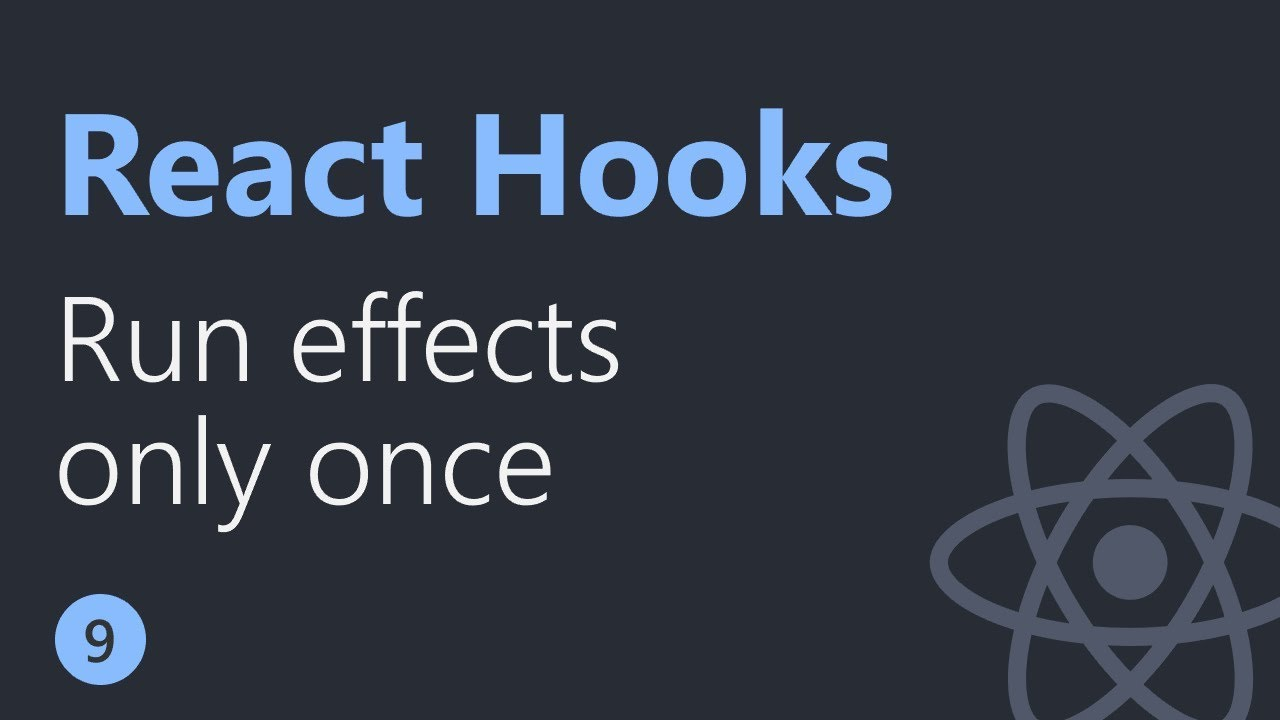 React Hooks Tutorial - 9 - Run effects only once