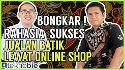 Bongkar Rahasia Sukses Bisnis Online Shop Batik