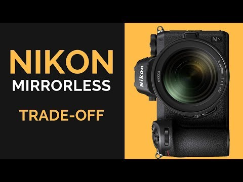 Nikon Z6 & Z7 - the TRADE OFF that Nikon HAD to Do