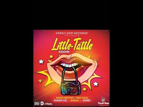 LITTLE TATTLE RIDDIM PROMO MIXED BY DJ JUNGLE JESUS -DRE KHALIL║SHAWN ICE║RASTA BRITISH