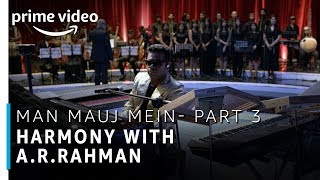 Man Mauj Mein - Part 3 | Harmony with A.R Rahman | Stream Now | Prime Exclusive | Amazon Prime Video