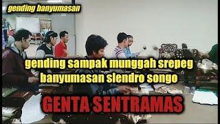 Gambar cover GENDING SAMPAK MUNGGAH SREPEG BANYUMASAN SLENDRO SONGO    KARAWITAN GENTA SENTRAMAS
