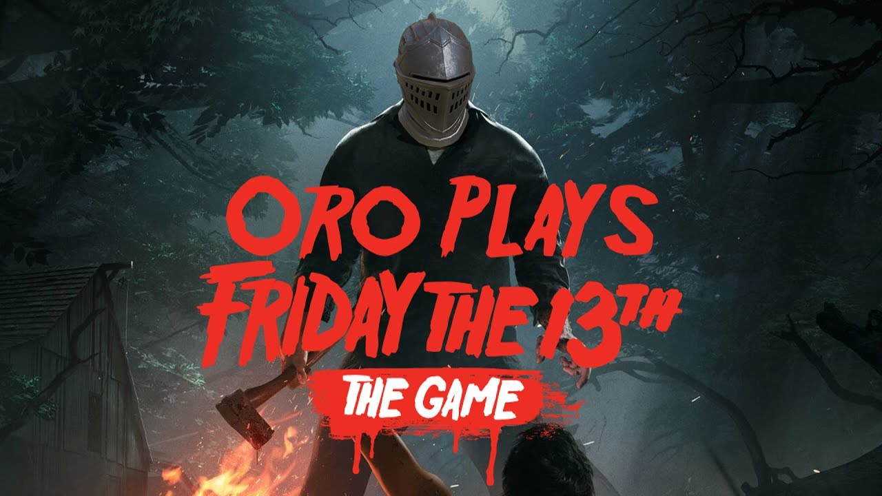 Oro Plays Friday the 13th | Doovi