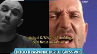 Replici dure între Cheloo şi Guess Who!