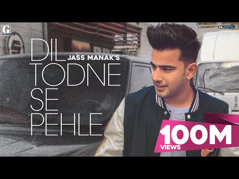 Dil Todne Se Pehle : Jass Manak (Full Song) Sharry Nexus | Latest Punjabi Songs 2020 | Geet MP3
