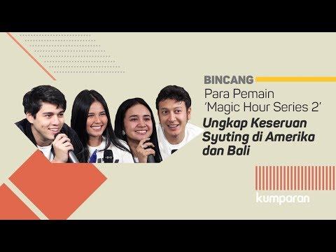 Para Pemain 'Magic Hour Series 2' Ungkap Keseruan Syuting Di Amerika Dan Bali | Bincang Kumparan