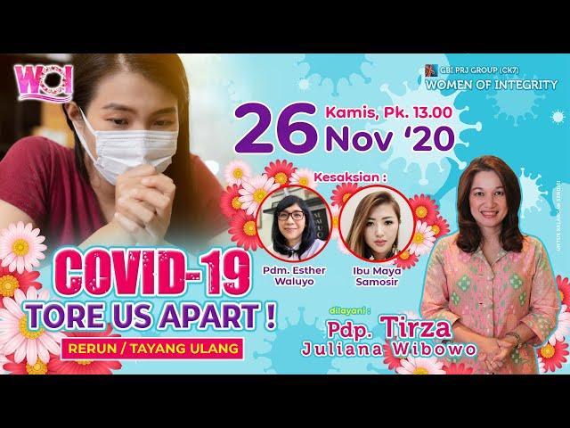 RERUN WOI  - COVID-19 TORE US APART ! - GBI PRJ GROUP (CK7)