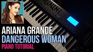 How To Play: Ariana Grande - Dangerous Woman (Piano Tutorial) + Sheet Music