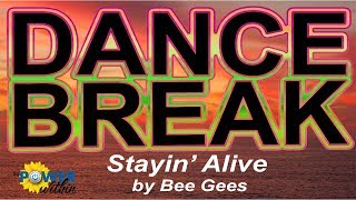 Dance Break #006 - Stayin' Alive by Bee Gees