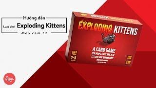 Board Games Việt - Hướng dẫn chơi board game Exploding Kitten | Mèo Cảm Tử