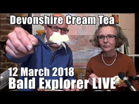 Bald Explorer LIVE   with Corinne -Devonshire Cream Tea!