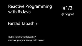 Reactive Programming with RxJava-Farzad Tabashir #1