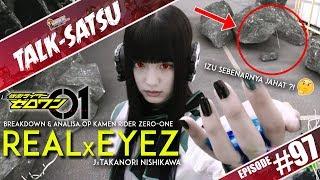 TALK-SATSU #97 - BREAKDOWN & ANALISA OPENING KAMEN RIDER ZERO-ONE ! REALxEYEZ [J×Takanori Nishikawa]