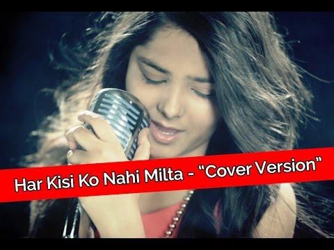 """""""Har Kisi Ko Nahi Milta"""" Cover Song By Shraddha Sharma!!"""