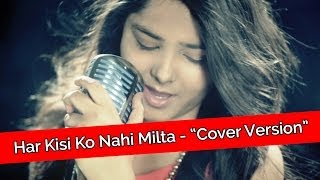 """Har Kisi Ko Nahi Milta"" Cover Song By Shraddha Sharma!!"