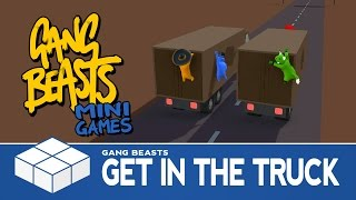 gang beasts mini games get in the truck
