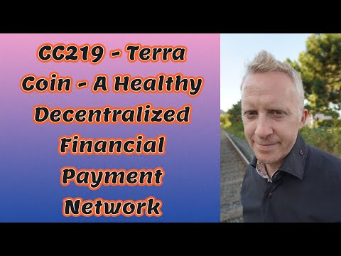 CC219 - Terra Coin - A Healthy Decentralized Financial Payment Network