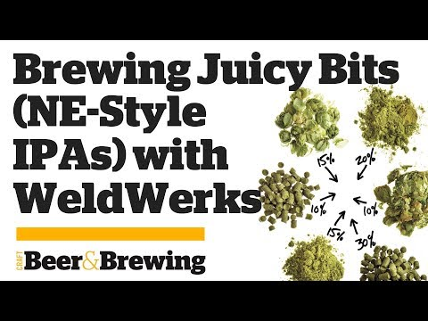 How To Brew Juicy Bits (NE-Style IPAs) With WeldWerks Brewing Co.