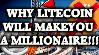 WHY LITECOIN WILL MAKE YOU A MULTI-MILLIONAIRE IN 2018!!!