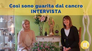 Sono guarita dal cancro   Intervista a Rosanna Balsamo