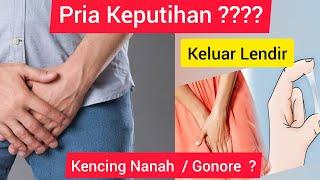 CIRI PENYAKIT KENCING NANAH / Gonorrhea.