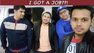 I GOT A JOB?!