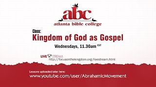 ABC: The Kingdom of God as Gospel 30 March 2016b