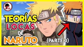 Naruto: TEORÍAS LOCAS de Naruto Shippuden (Parte 3)