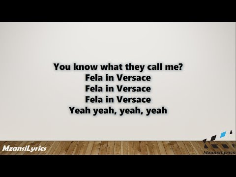 AKA – Fela In Versace Ft. Kiddominant (Lyrics)
