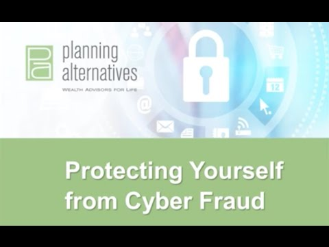 Protecting Yourself from Cyber Fraud