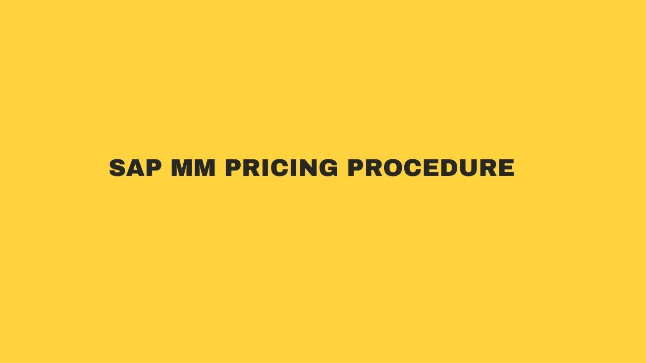 SAP MM: PRICING PROCEDURE CONFIG