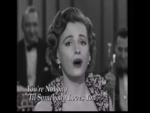 You're Nobody Til Somebody Loves You
