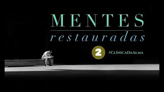 CLÍNICA DA ALMA #2 | MENTES RESTAURADAS (15/09/2020)