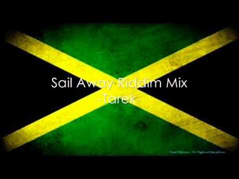Sail Away Riddim Mix