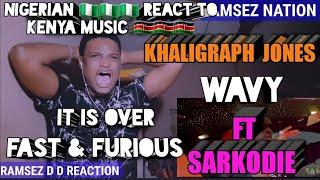 KHALIGRAPH JONES × SARKODIE - WAVY [That Nigerian React]!!!