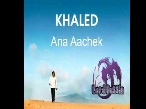 ana achek cheb khaled