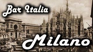 Bar Italia : Milano – Madunina, Via Montenapoleone, Nustalgia de Milan…